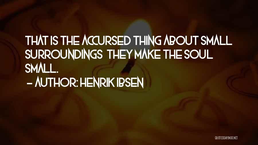 Henrik Ibsen Quotes 849309