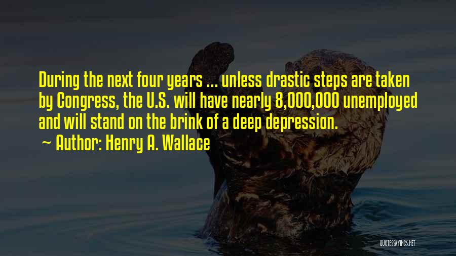 Henry 8 Quotes By Henry A. Wallace