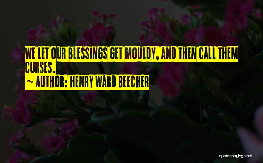 Henry 8 Quotes By Henry Ward Beecher