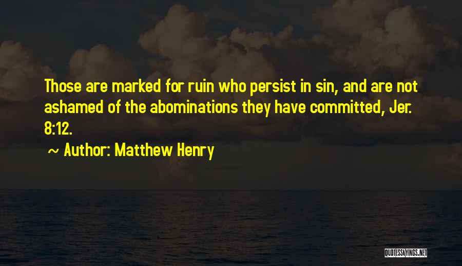 Henry 8 Quotes By Matthew Henry