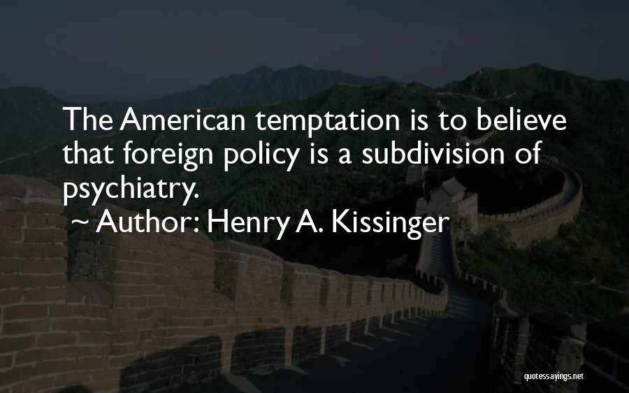 Henry A. Kissinger Quotes 1058162
