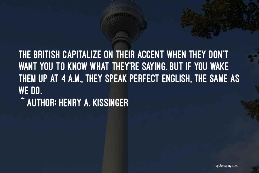 Henry A. Kissinger Quotes 1773134