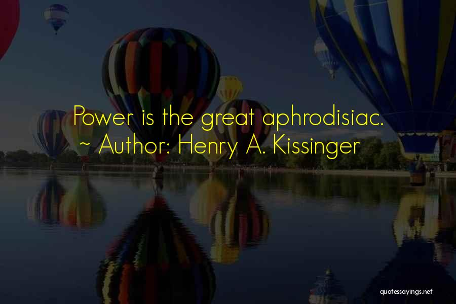 Henry A. Kissinger Quotes 2143495