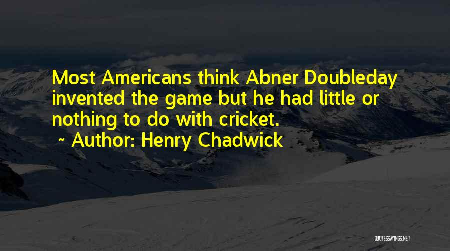 Henry Chadwick Quotes 1337775