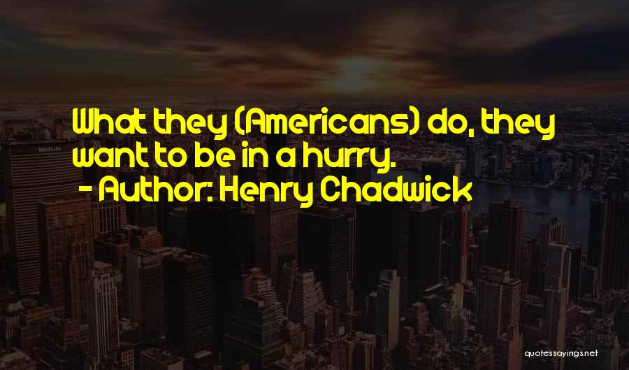 Henry Chadwick Quotes 1412189