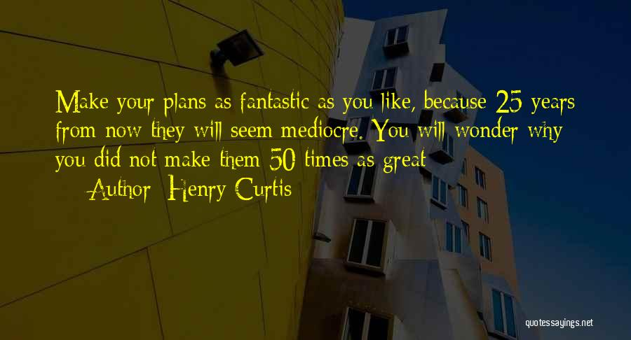 Henry Curtis Quotes 473264