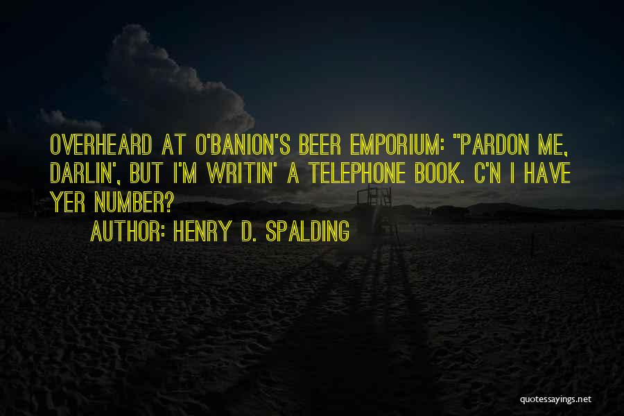 Henry D. Spalding Quotes 607128