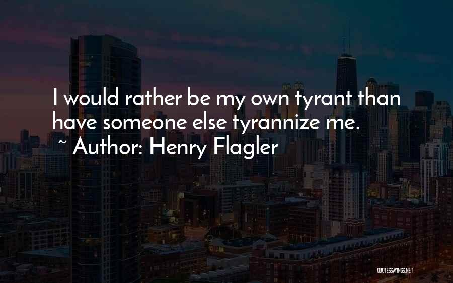 Henry Flagler Quotes 924464