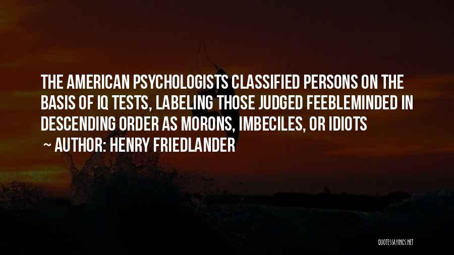 Henry Friedlander Quotes 797221