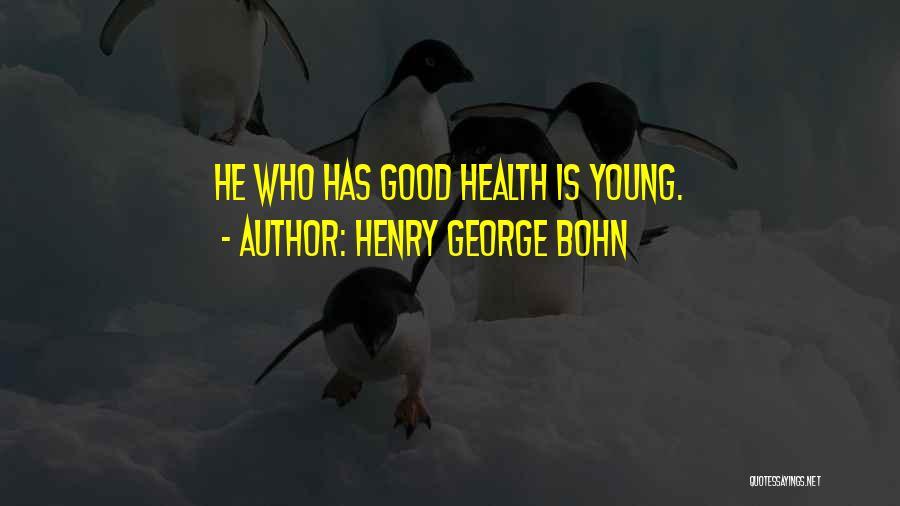 Henry George Bohn Quotes 1387528