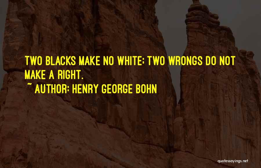 Henry George Bohn Quotes 379836