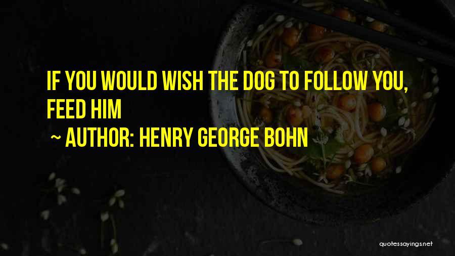 Henry George Bohn Quotes 554120