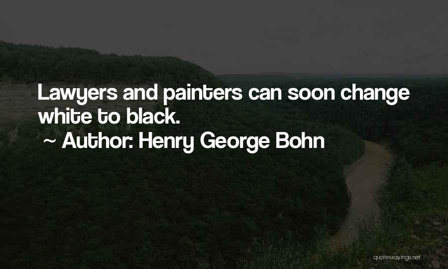 Henry George Bohn Quotes 832673