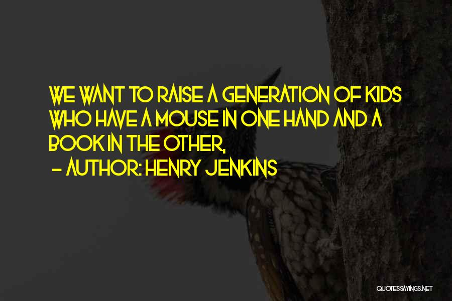 Henry Jenkins Quotes 1419381