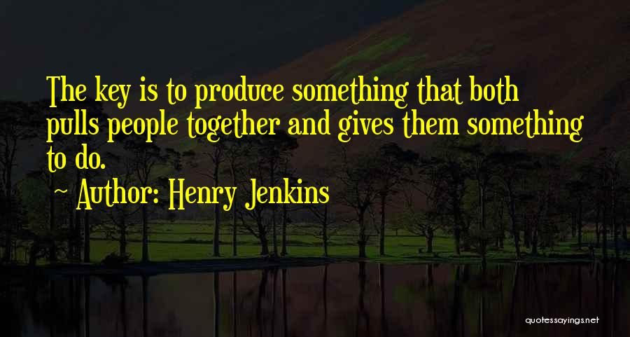 Henry Jenkins Quotes 534545