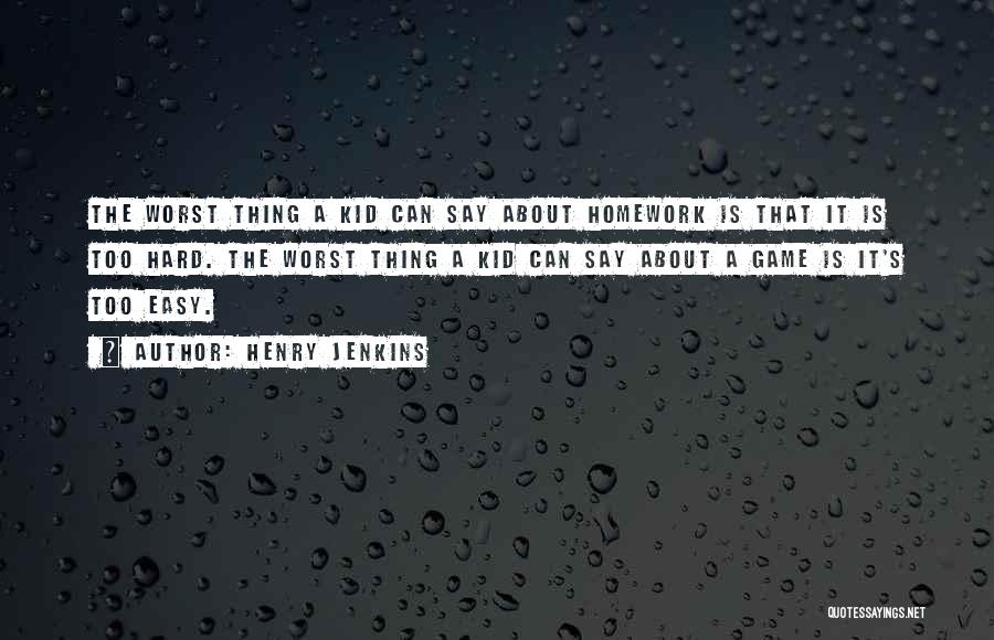 Henry Jenkins Quotes 77496
