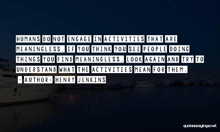 Henry Jenkins Quotes 969468
