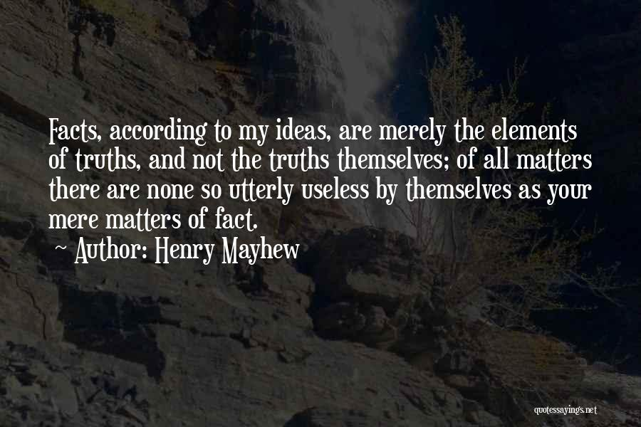 Henry Mayhew Quotes 1127764