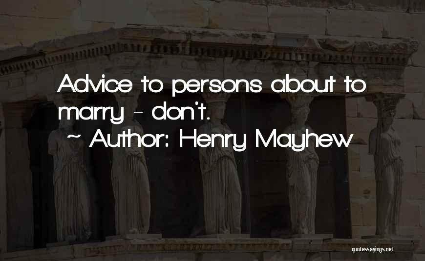 Henry Mayhew Quotes 1987922