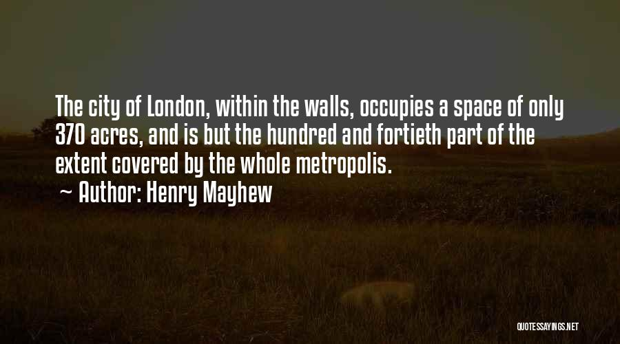 Henry Mayhew Quotes 504724