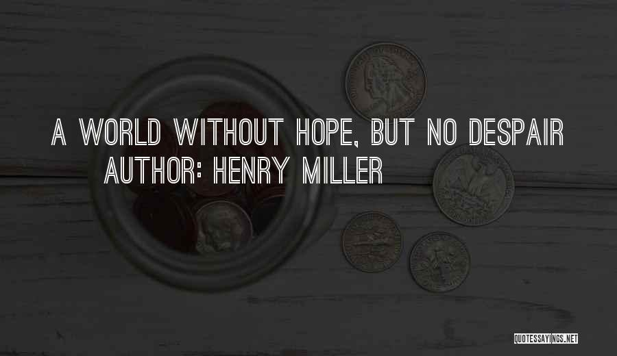 Henry Miller Quotes 1195624