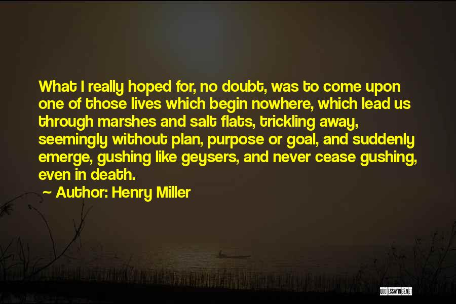 Henry Miller Quotes 388121