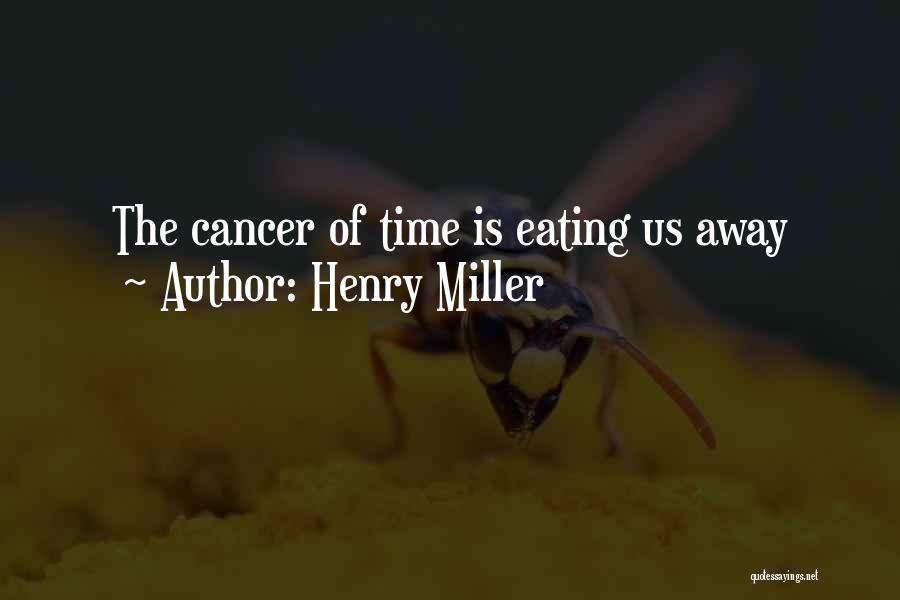 Henry Miller Quotes 461498