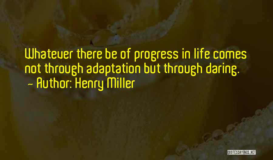 Henry Miller Quotes 464947