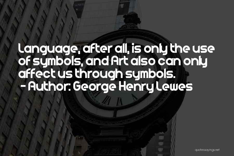 Henry Quotes By George Henry Lewes