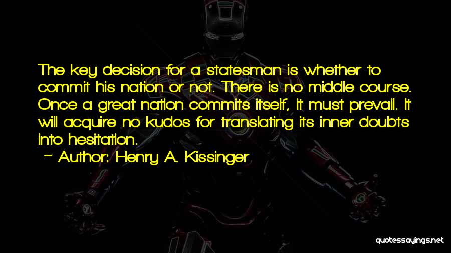 Henry Quotes By Henry A. Kissinger