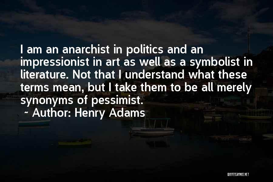 Henry Quotes By Henry Adams