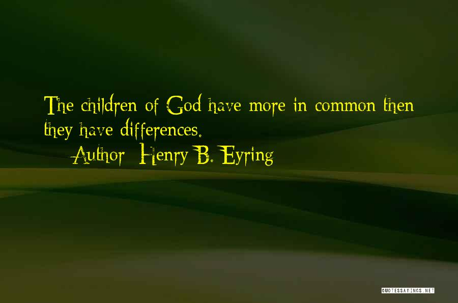 Henry Quotes By Henry B. Eyring