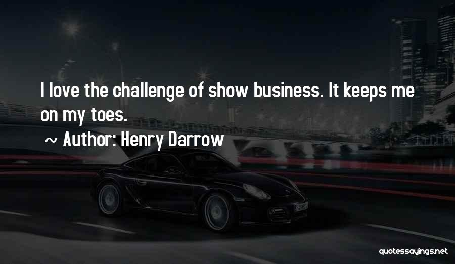 Henry Quotes By Henry Darrow