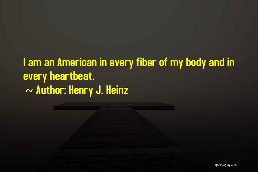 Henry Quotes By Henry J. Heinz