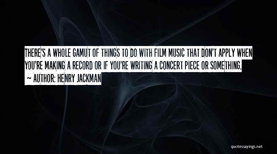 Henry Quotes By Henry Jackman