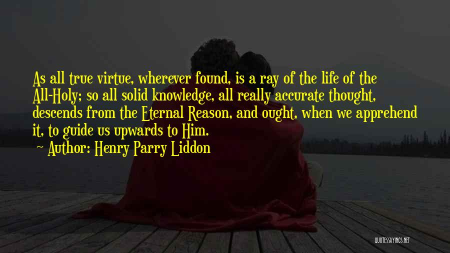 Henry Quotes By Henry Parry Liddon