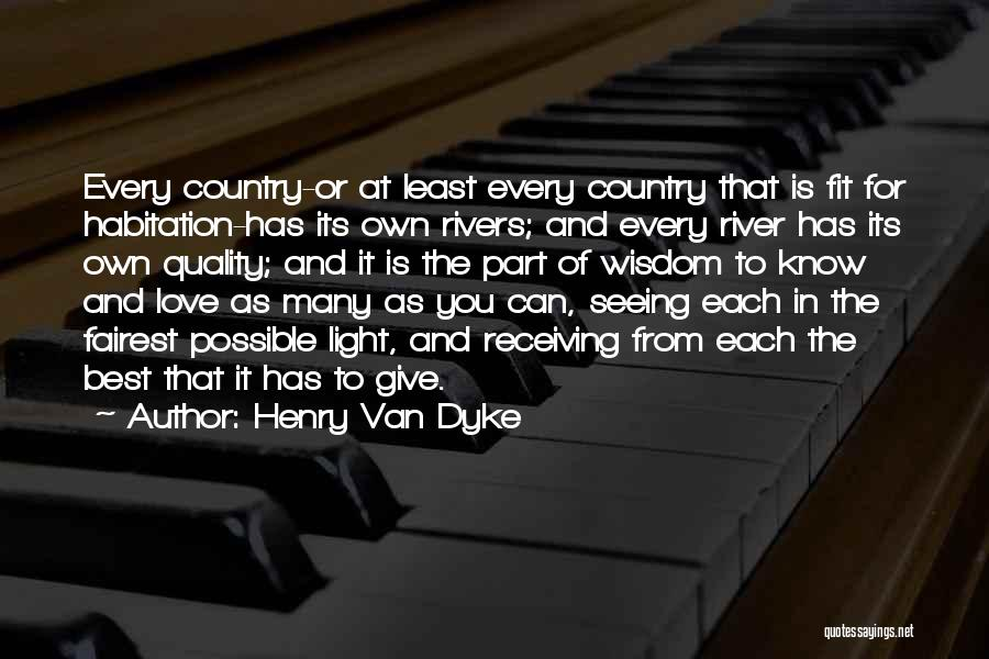Henry Quotes By Henry Van Dyke