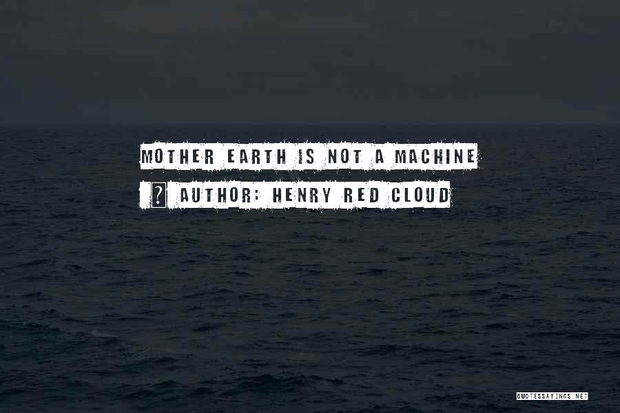 Henry Red Cloud Quotes 1974858