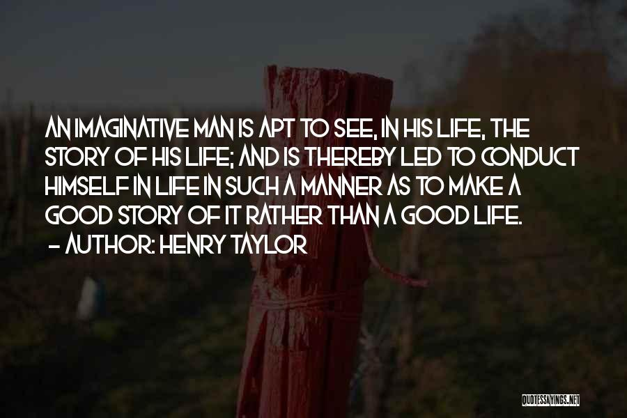 Henry Taylor Quotes 1195709