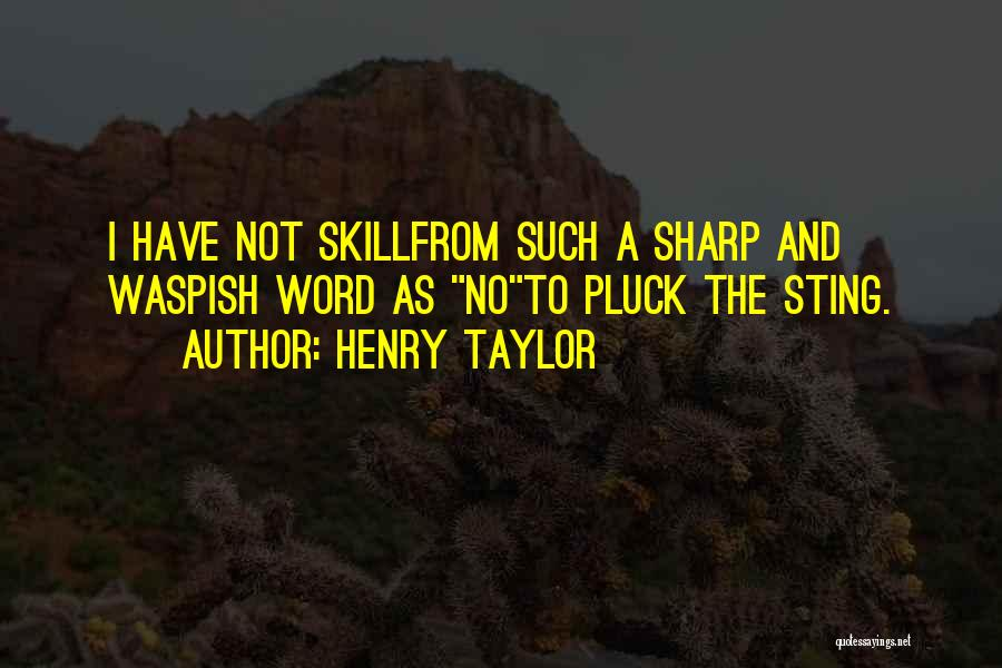 Henry Taylor Quotes 1498224