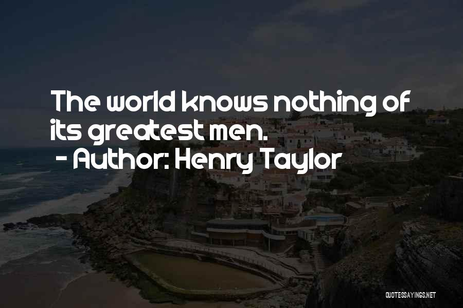 Henry Taylor Quotes 1858981