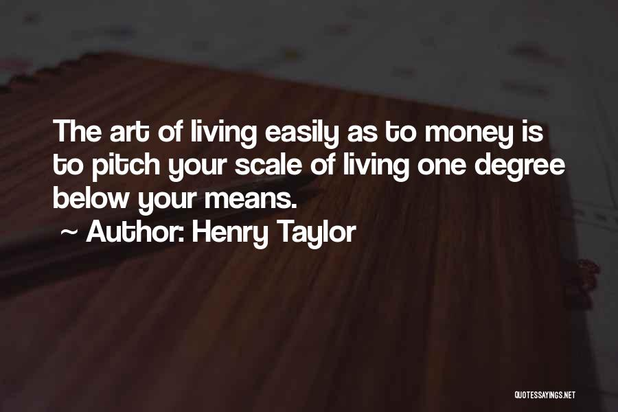 Henry Taylor Quotes 331279