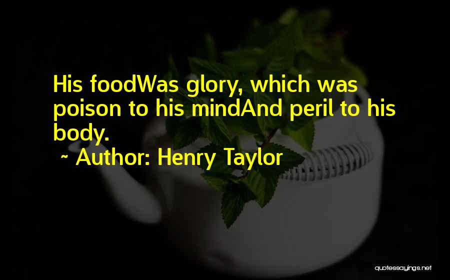 Henry Taylor Quotes 704248