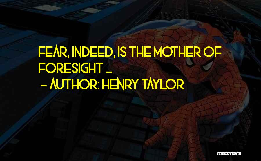 Henry Taylor Quotes 836182