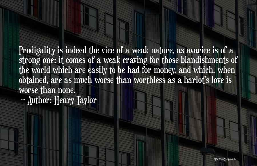 Henry Taylor Quotes 984447
