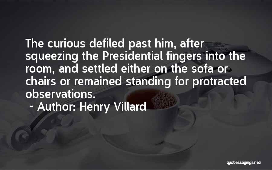 Henry Villard Quotes 2270551