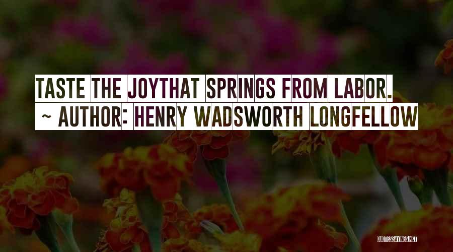 Henry Wadsworth Longfellow Spring Quotes By Henry Wadsworth Longfellow