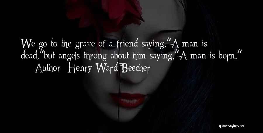 Henry Ward Beecher Quotes 633111