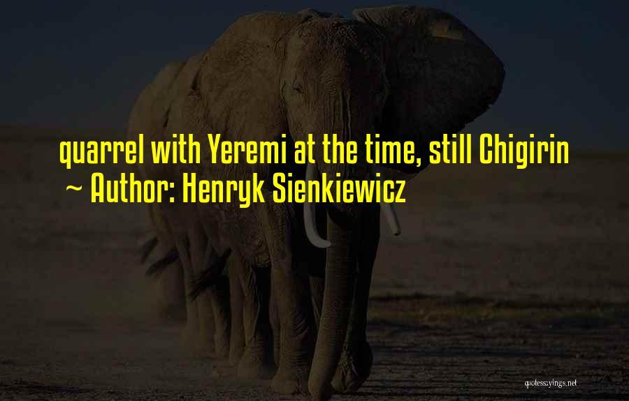 Henryk Sienkiewicz Quotes 1384209
