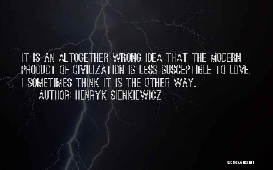Henryk Sienkiewicz Quotes 1462740